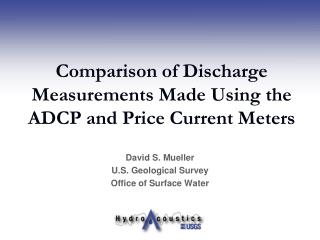 Comparison of Discharge Measurements Made Using the ADCP and Price Current Meters