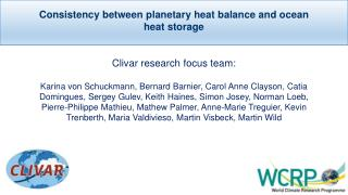 Consistency between planetary heat  balance and  ocean heat storage Clivar research  focus team:
