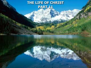THE LIFE OF CHRIST PART 11