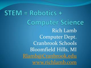 STEM = Robotics +              Computer Science
