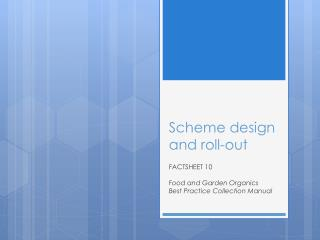 Scheme design and roll-out