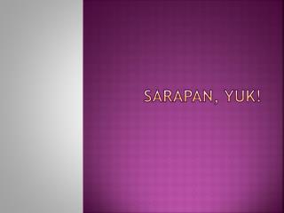 Sarapan , yuk!