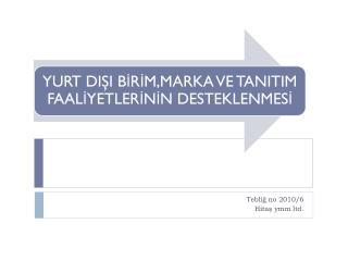 Tebliğ no 2010/6 Hitaş  ymm  ltd.