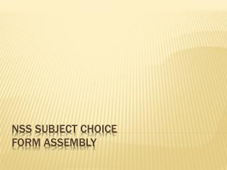 NSS Subject Choice  Form Assembly