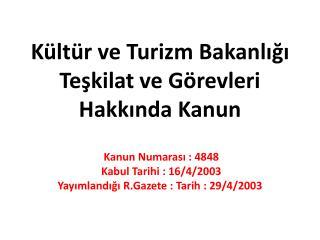 Kültür  ve Turizm Bakanlığı Teşkilat ve Görevleri Hakkında Kanun