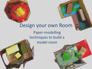 Design your  o wn Room