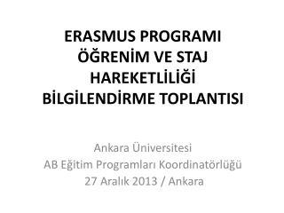 ERASMUS PROGRAMI  ÖĞRENİM VE STAJ  HAREKETLİLİĞİ BİLGİLENDİRME TOPLANTISI