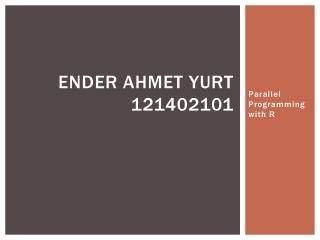 Ender Ahmet Yurt 121402101
