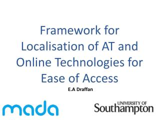 Framework for  Localisation  of AT and Online Technologies for Ease of Access