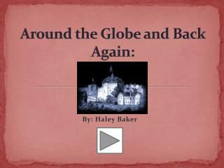 Around the Globe and Back Again: