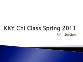 KKY Chi Class Spring 2011