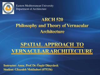ARCH 520 Philosophy and Theory of Vernacular Architecture
