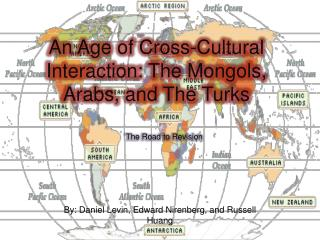 An Age of Cross-Cultural Interaction: The Mongols, Arabs, and The Turks