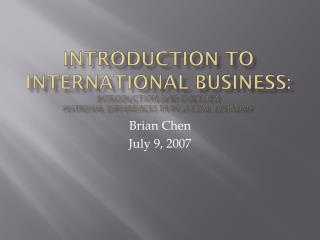INTRODUCTION TO INTERNATIONAL BUSINESS: Introduction and overview National Differences in Political economy
