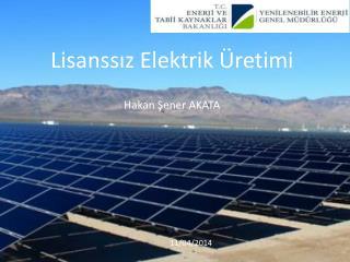 Lisanssız Elektrik Üretimi Hakan Şener AKATA