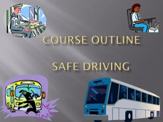 COURSE OUTLINE       SAFE DRIVING