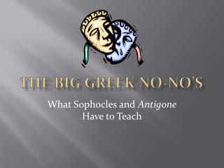 The big Greek No-No's
