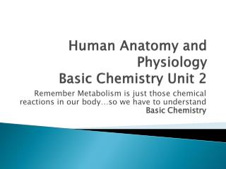 Human Anatomy and Physiology Basic Chemistry Unit 2