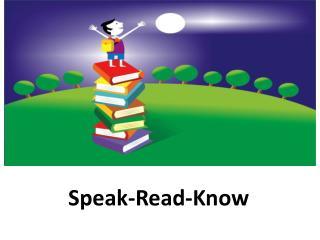 Speak-Read-Know