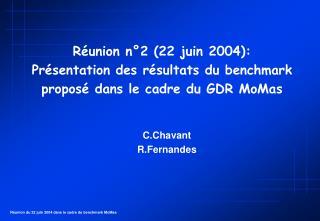 R union n 2 22 juin 2004: Pr sentation des r sultats du benchmark propos  dans le cadre du GDR MoMas