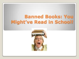 Banned Books: You Might've Read in School!