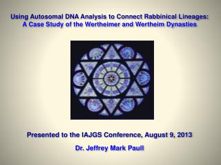 Presented to the IAJGS Conference, August 9, 2013 Dr. Jeffrey Mark Paull