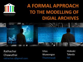 A FORMAL APPROACH  TO THE MODELLING OF DIGIAL ARCHIVES