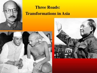 Three Roads: Transformations in Asia