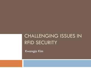 CHALLENGING  Issues in RFID Security
