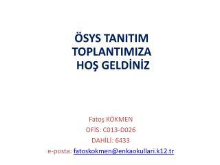 Fatoş KÖKMEN OFİS: C013-D026 DAHİLİ: 6433 e-posta:  fatoskokmen@enkaokullari.k12.tr