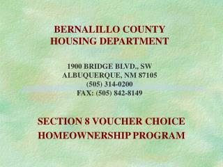 BERNALILLO COUNTY  HOUSING DEPARTMENT  1900 BRIDGE BLVD., SW ALBUQUERQUE, NM 87105 505 314-0200 FAX: 505 842-8149