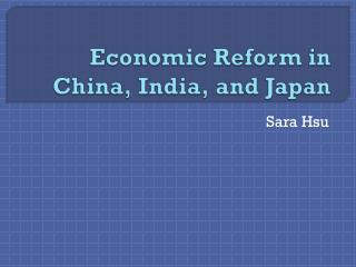 Economic Reform in China, India, and Japan