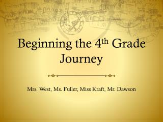 Beginning the 4 th  Grade Journey