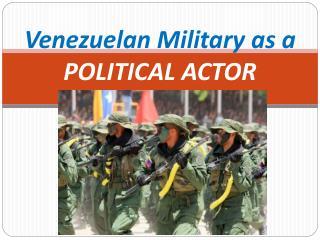 Venezuelan Military as a POLITICAL ACTOR