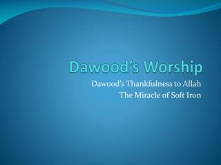 Dawood's  Worship