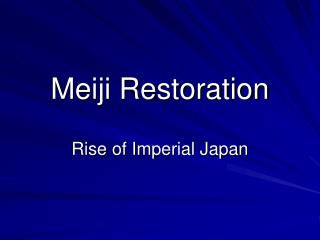 The Significance of the Meiji Restoration in the Japanese History