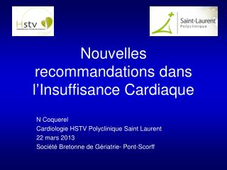 Nouvelles recommandations dans l�Insuffisance Cardiaque