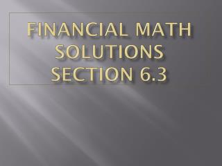 Financial Math Solutions Section 6.3