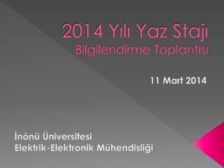 2014  Yılı Yaz Stajı Bilgilendirme Toplantısı