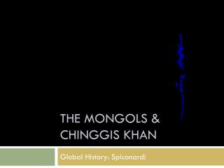 The Mongols & Chinggis Khan