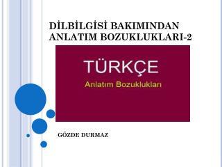 DİLBİLGİSİ BAKIMINDAN ANLATIM BOZUKLUKLARI-2