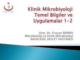 Klinik Mikrobiyoloji Temel Bilgiler ve  Uygulamalar 1-2