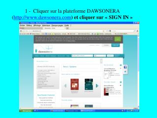 1 -  Cliquer  sur la plateforme DAWSONERA  ( dawsonera ) et cliquer sur ��SIGN IN��