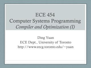 ECE 454  Computer Systems Programming Compiler and Optimization (I)