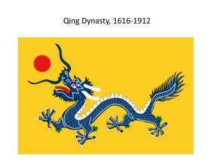 Qing Dynasty, 1616-1912