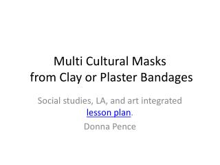 Multi Cultural Masks  from Clay or Plaster Bandages