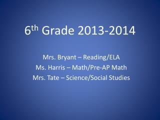 6 th  Grade 2013-2014