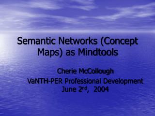 Semantic Networks Concept Maps as Mindtools