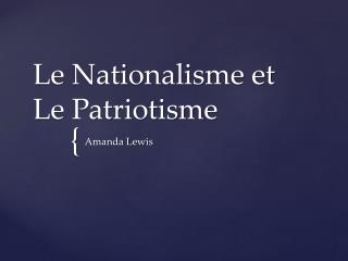 Le Nationalisme et Le Patriotisme