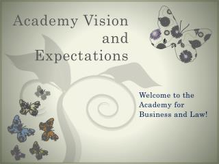 Academy Vision and Expectations